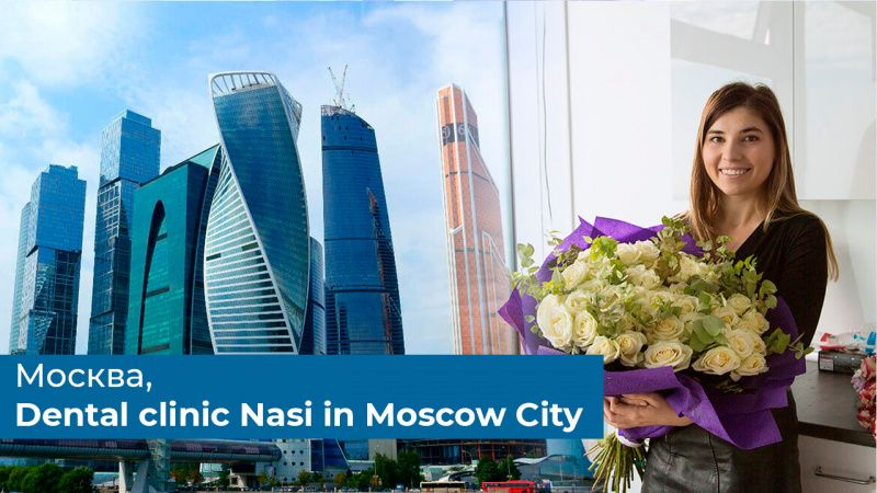 Dental clinic Nasi in Moscow City
